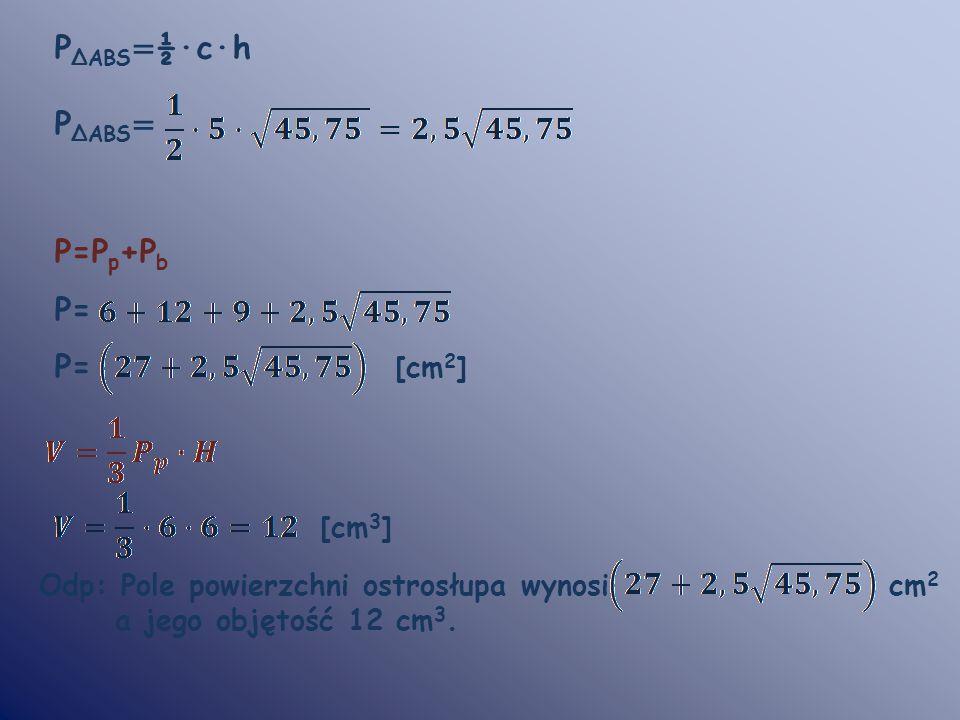 PΔABS=½·c·h PΔABS= P=Pp+Pb P= P= [cm2] [cm3]